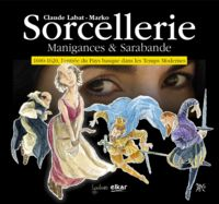 Sorcellerie Et Manigances - Claude Labat