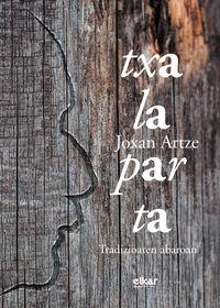 Txalaparta - Tradizioaren Abaroan - Joxan Artze Agirre