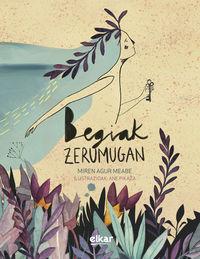 Begiak Zerumugan - Miren Agur Meabe Plaza / Ane Pikaza Ereño (il. )