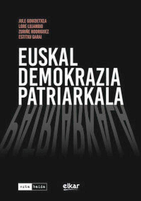 EUSKAL DEMOKRAZIA PATRIARKALA