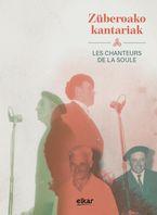 (LIB+2 CD) ZUBEROAKO KANTARIAK - LES CHANTEURS DE LA SOULE