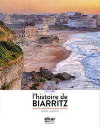 A La Decouverte De L'histoire De Biarritz - Pierre Laborde