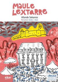 Maule-Lextarre (b1) (+cd) - Allende Sokarros / Asisko Urmenenta (il. ) / Dom Campistron (il. )