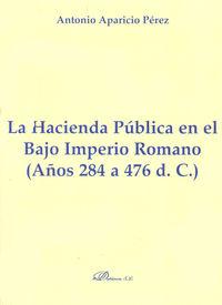 HACIENDA PUBLICA EN EL BAJO IMPERIO ROMANO, LA (284-476)