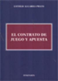 El contrato de juego y apuesta - Esther Algarra Prats
