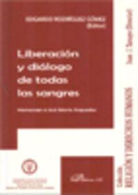 LIBERACION Y DIALOGO DE TODAS LAS SANGRES
