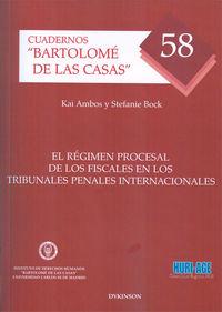 REGIMEN PROCESAL DE LOS FISCALES TRIBUNALES PENALES INTERNACIONALES, EL