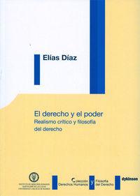 Derecho Y El Poder, El - Realismo Critico Y Filosofia Del Derecho - Elias Diaz Garcia