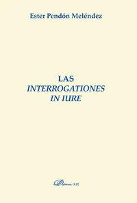 INTERROGATIONES IN IURE, LAS