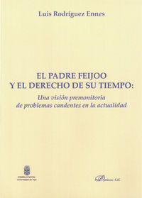 PADRE FEIJOO Y EL DERECHO DE SU TIEMPO, EL - UNA VISION PRE