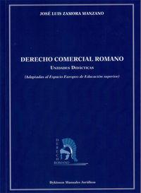 Derecho Comercial Romano - Unidades Didacticas - Adaptadas Al Espacio Europeo De Educacion Superior - Jose Luis Zamora Manzano