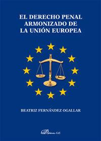 DERECHO PENAL ARMONIZADO DE LA UNION EUROPEA, EL
