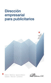 Direccion Empresarial Para Publicitarios - Pablo Medina Aguerrebere / Ignasi Ferrer Lorenzo