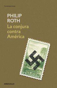 La conjura contra america - Philip Roth