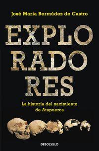 EXPLORADORES - LA HISTORIA DEL YACIMIENTO DE ATAPUERCA