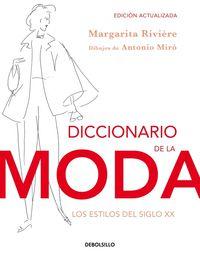 Diccionario De La Moda - Los Estilos Del Siglo Xx - Margarita  Riviere  /  Antonio   Miro (il. )