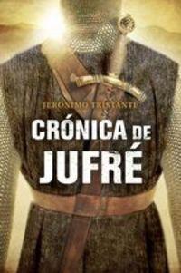Crónica De Jufré - Jerónimo Tristante