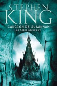 Canción De Susannah (la Torre Oscura Vi) - Stephen King