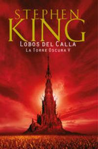 La Torre Oscura V: Lobos Del Calla - Stephen King