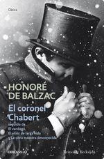 El Elixir De Larga Vida Y La Obra Maestra Desconocida el coronel chabert. seguido de el verdugo - Honoré De Balzac