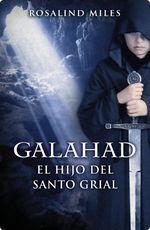 El Hijo Del Santo Grial  galahad (trilogía de ginebra 3) - Rosalind Miles