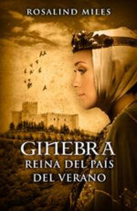 Ginebra, Reina Del País Del Verano (trilogía De Ginebra 1) - Rosalind Miles