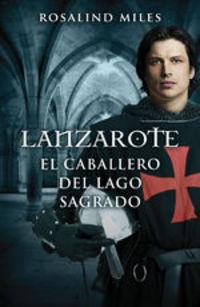 El Caballero Del Lago Sagrado  lanzarote (trilogía de ginebra 2) - Rosalind Miles