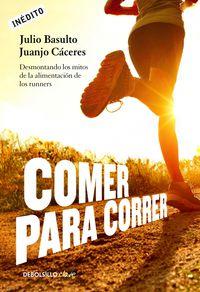 Comer Para Correr - Julio  Basulto  /  Juanjo  Caceres