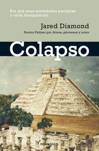 Colapso - Por Que Unas Sociedades Sobreviven Y Otras Desaparecen - Jared Diamond