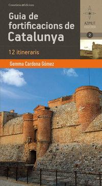 GUIA DE FORTIFICACIONS DE CATALUNYA - 12 ITINERARIS