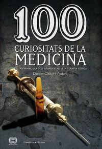 100 CURIOSITATS DE LA MEDICINA - DE LA FARMACIOLA DEL NEOLITIC A LA TERAPIA GENICA