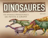 dinosaures - 150 animals prehistorics de petits a grans - Roc Olive