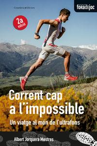 CORRENT CAP A L'IMPOSSIBLE - UN VIATGE CAP AL MON DE I'ULTRAFONS