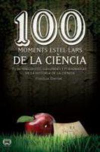 100 MOMENTS ESTELLARS DE LA CIENCIA