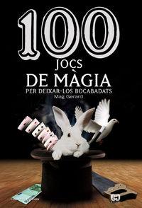 100 Jocs De Magia - Per Deixar - Los Bocabadats - Mag Gerard