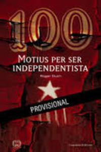 100 Motius Per Ser Independentista - Roger Buch
