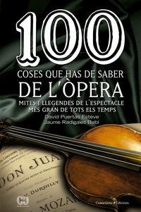 100 Coses Que Has De Saber De L'opera - David Puertas / Jaume Radigales