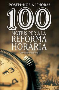 100 Motius Per A La Reforma Horaria - Posem-Nos L'hora! - Fabian Mohedano