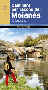 Caminant Per Racons Del Moianes - 15 Itineraris - Miquel Jaumot I Bisbal