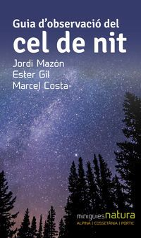 Guia D'observacio Del Cel De Nit - Jordi Mazon Bueso / Marcel Costa Vila / Ester Gil Martin