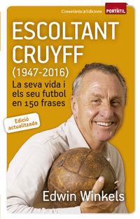 Escoltant Cruyff (1947-2016) - La Seva Vida I El Seu Futbol En 150 Frases - Edwin Winkels