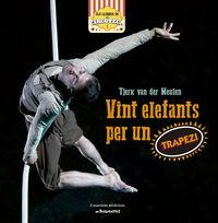 Vint Elefants Per Un Trapezi - Tjerk Van Der Meulen