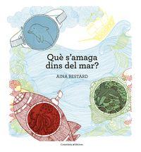 Que S'amaga Dins Del Mar? - Aina Bestard Vila