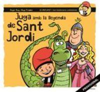 Juga Amb La Llegenda De Sant Jordi - Roger Roig / Hugo Prades