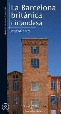 La barcelona britanica i irlandesa - Joan M. Serra