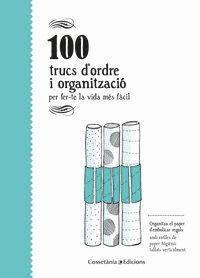 100 TRUCS D'ORDRE I ORGANITZACIO