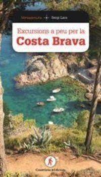 Excursions A Peu Per La Costa Brava - Sergi Lara I Garcia
