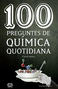 100 PREGUNTES DE QUIMICA QUOTIDIANA