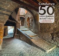 CATALUNYA - 50 INDRETS JUEUS DE L'EDAT MITJANA