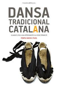 Dansa Tradicional Catalana - Elements Per A Una Aproximacio A La Seva Forma - Pompili Massa I Pujol